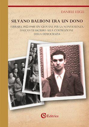Libro: Silvano Balboni era un dono