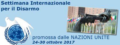 La Settimana ONU per il disarmo: occasione di rilancio per mobilitazioni di Pace