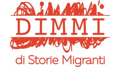 Dimmi 2019: prorogato al 20 maggio il concorso per la raccolta di storie migranti