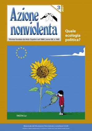 Azione nonviolenta, 3 – 2021 (Anno 58, n. 645)